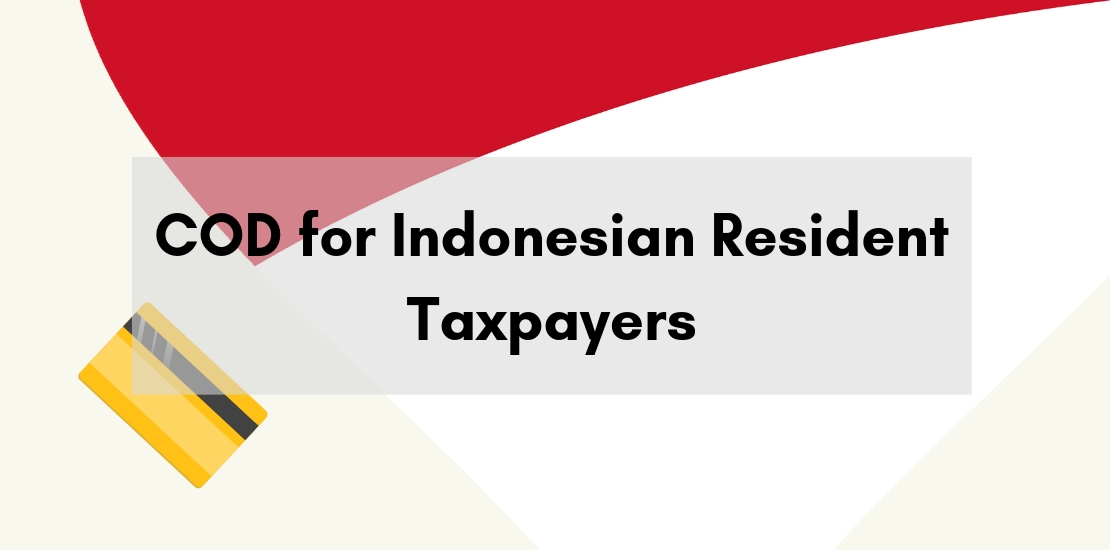 COD for Indonesian Resident Taxpayers